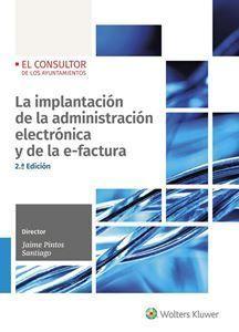 LA IMPLANTACIÓN DE LA ADMINISTRACIÓN ELECTRÓNICA Y DE LA E-FACTURA