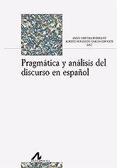 PRAGMATICA Y ANALISIS DEL DISCURSO EN ESPAÑOL