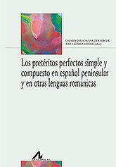LOS PRETÉRITOS PERFECTO SIMPLE Y COMPUESTO EN ESPAÑOL PENINSULAR Y EN OTRAS LENGUAS ROMÁNICAS