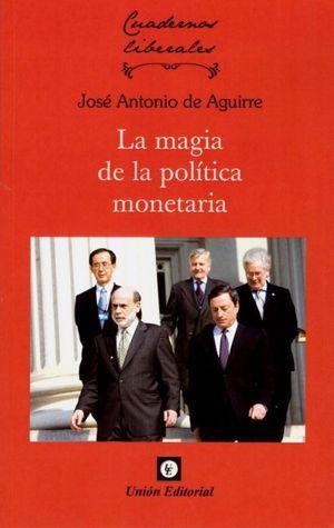 LA MAGIA DE LA POLITICA MONETARIA