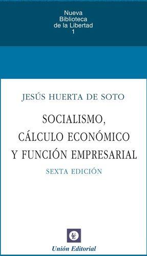 SOCIALISMO, CALCULO ECONOMICO Y FUNCION EMPRESARIAL 2020