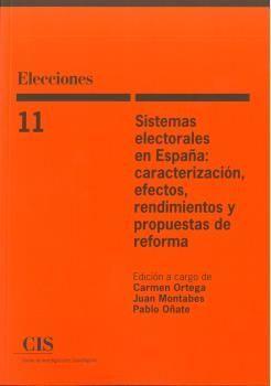 SISTEMAS ELECTORALES EN ESPAÑA: CARACTERIZACIÓN, EFECTOS, RENDIMIENTOS Y PROPUES