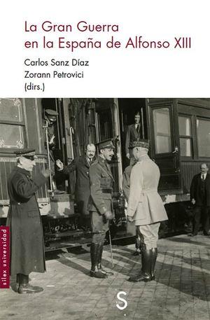 LA GRAN GUERRA EN LA ESPAÑA DE ALFONSO XIII