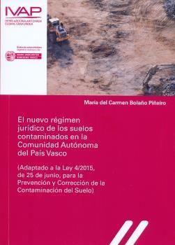 EL NUEVO REGIMEN JURIDICO DE LOS SUELOS CONTAMINADOS EN LA COMUNIDAD AUTONOMA DEL PAIS VASCO