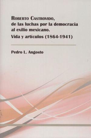 ROBERTO CASTROVIDO, DE LAS LUCHAS POR LA DEMOCRACIA AL EXILIO MEXICANO