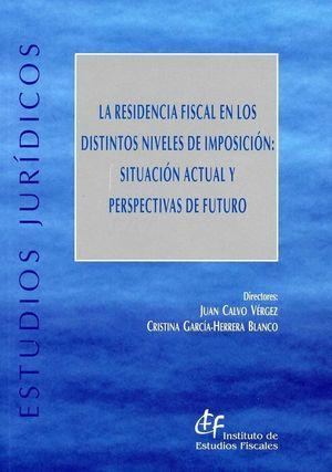LA RESIDENCIA FISCAL EN LOS DISTINTOS NIVELES DE IMPOSICIÓN: SITUACIÓN ACTUAL Y
