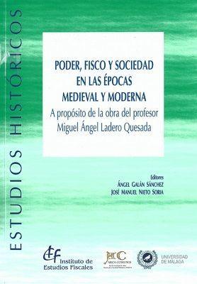 PODER, FISCO Y SOCIEDAD EN LAS ÉPOCAS MEDIEVAL Y MODERNA