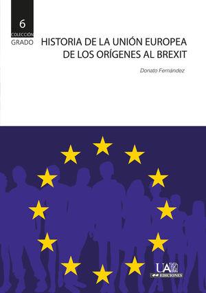 HISTORIA DE LA UNIÓN EUROPEA. DE LOS ORÍGENES AL BREXIT