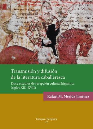 TRANSMISIÓN Y DIFUSIÓN DE LA LITERATURA CABALLERESCA.