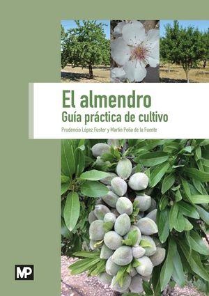 EL ALMENDRO. GUIA PRACTICA DE CULTIVO