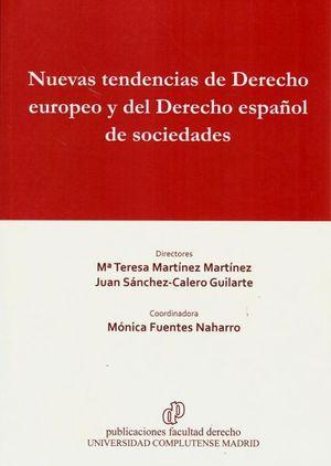 NUEVAS TENDENCIAS DE DERECHO EUROPEO Y DEL DERECHO ESPAÑOL DE SOCIEDADES