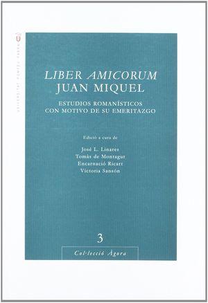 LIBER AMICORUM JUAN MIQUEL: ESTUDIOS ROMANISTICOS CON MOTIVO DE SU EMERITAZGO
