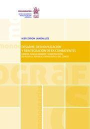 DESARME, DESMOVILIZACIÓN Y REITEGRACIÓN DE EX COMBATIENTES