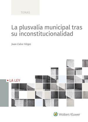 LA PLUSVALÍA MUNICIPAL TRAS SU INCONSTITUCIONALIDAD