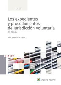 LOS EXPEDIENTES Y PROCEDIMIENTOS DE JURISDICCIÓN VOLUNTARIA
