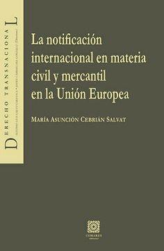 NOTIFICACION INTERNACIONAL EN MATERIA CIVIL Y MERCANTIL EN