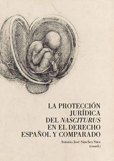 PROTECCION DEL NASCITURUS EN EL DERECHO ESPAÑOL COMPARADO