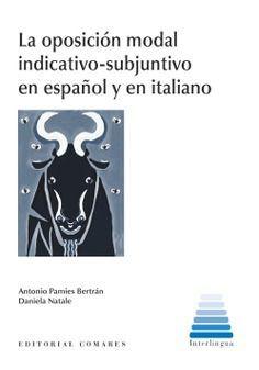 OPOSICION MODAL INDICATIVO SUBJUNTIVO EN ESPAÑOL Y EN ITALIANO LA