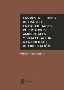 LAS RESTRICCIONES DE TRÁFICO EN LAS CIUDADES POR MOTIVOS AMBIENTALES Y SU AFECTA