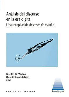 ANALISIS DEL DISCURSO EN LA ERA DIGITAL. UNA RECOPILACION DE CASO