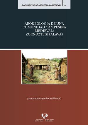 ARQUEOLOGIA DE UNA COMUNIDAD CAMPESINA MEDIEVAL: ZORNOZTEGI (ALAV