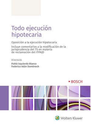 TODO EJECUCIÓN HIPOTECARIA. OPOSICION A LA EJECUCION HIPOTECARIA