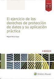 EL EJERCICIO DE LOS DERECHOS DE PROTECCIÓN DE DATOS Y SU PALICACIÓN PRÁCTICA