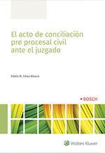 EL ACTO DE CONCILIACION PRE PROCESAL CIVIL ANTE EL JUZGADO