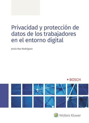 PRIVACIDAD Y PROTECCIÓN DE DATOS DE LOS TRABAJADOR