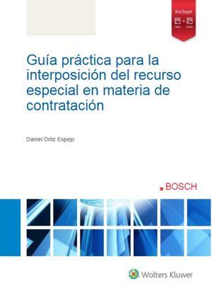 GUÍA PRÁCTICA PARA LA INTERPOSICIÓN DEL RECURSO ESPECIAL EN MATERIA DE CONTRATACION