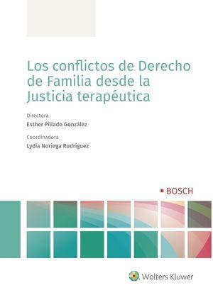 LOS CONFLICTOS DE DERECHO DE FAMILIA DESDE LA JUSTICIA TERAPÉUTICA