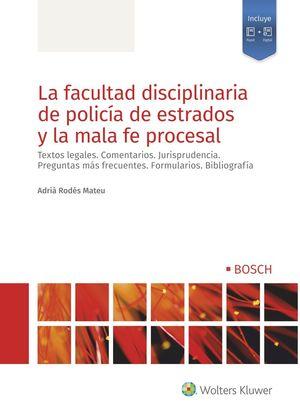 LA FACULTAD DISCIPLINARIA DE POLICIA DE ESTRADOS Y LA MALA FE PROCESAL