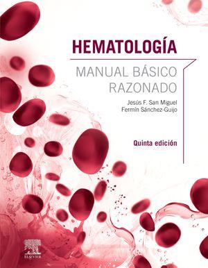 HEMATOLOGÍA. MANUAL BÁSICO RAZONADO