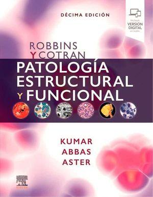 ROBBINS Y COTRAN. PATOLOGÍA ESTRUCTURAL Y FUNCIONAL