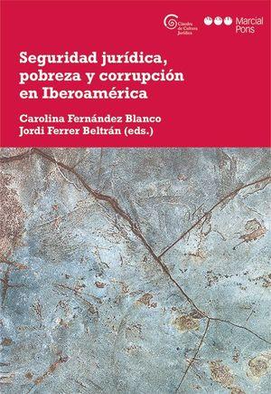 SEGURIDAD JURIDICA, POBREZA Y CORRUPCION EN IBEROAMERICA