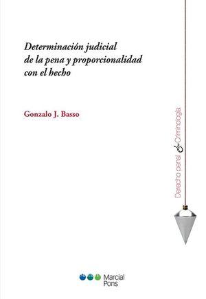DETERMINACION JUDICIAL DE LA PENA Y PROPORCIONALIDAD CON EL HECHO