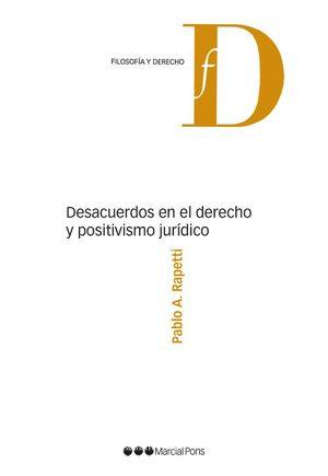 DESACUERDOS EN EL DERECHO Y POSITIVISMO JURÍDICO