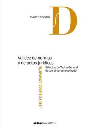 VALIDEZ DE NORMAS Y DE ACTOS JURÍDICOS