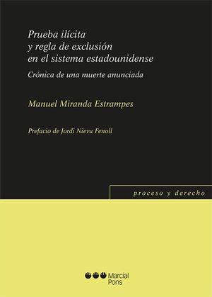 PRUEBA ILICITA Y REGLA DE EXCLUSION EN SISTEMA ESTADOUNIDENSE