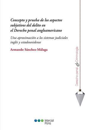 CONCEPTO Y PRUEBA DE LOS ASPECTOS SUBJETIVOS DEL DELITO EN EL DERECHO PENAL ANGLOAMERICANO