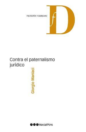 CONTRA EL PATERNALISMO JURÍDICO