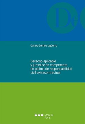 DERECHO APLICABLE Y JURISDICCION COMPETENTE EN PLEITOS DE RESPONSABILIDAD EXTRAC