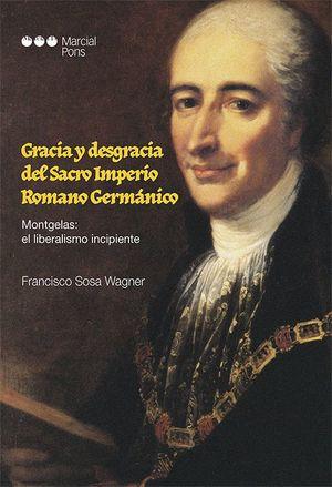 GRACIA Y DESGRACIA DEL SACRO IMPERIO ROMANO GERMANICO