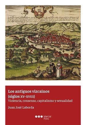 LOS ANTIGUOS VIZCAÍNOS ( S XV- SVIII)