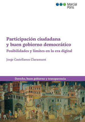 PARTICIPACION CIUDADANA Y BUEN GOBIERNO DEMOCRATICO. POSIBILIDADES Y LIMITES EN