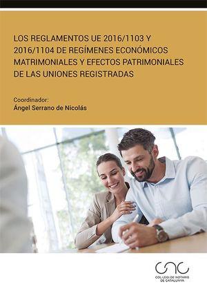 LOS REGLAMENTOS UE 2016;1103 Y 2016;1104 DE REGIMENES ECONOMICOS MATRIMONIALES