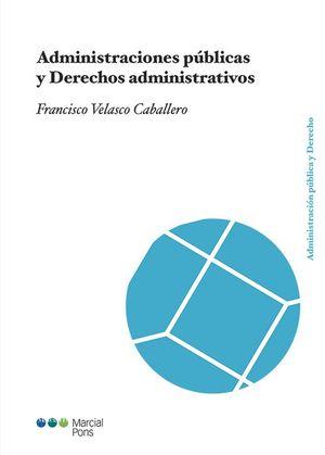 ADMINISTRACIONES PUBLICAS Y DERECHOS ADMINISTRATIVOS