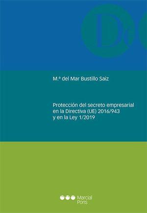 PROTECCION DEL SECRETO EMPRESARIAL EN LA DIRECTIVA (UE) 2016/943