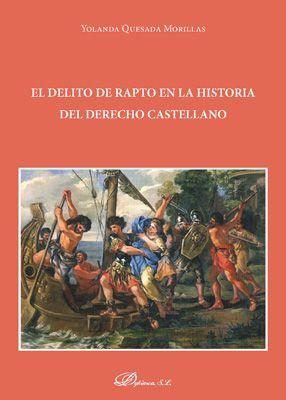 EL DELITO DE RAPTO EN LA HISTORIA DEL DERECHO CASTELLANO