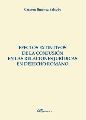 EFECTOS EXTINTIVOS DE LA CONFUSIÓN EN LAS RELACIONES JURÍDICAS EN DERECHO ROMANO